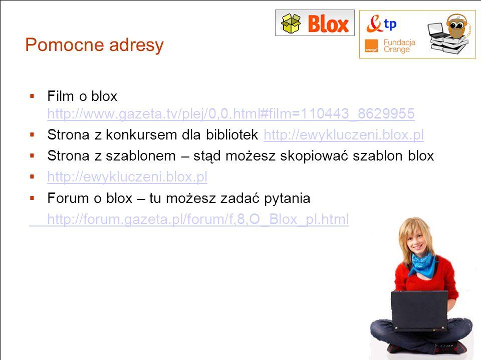 Pomocne adresy Film o blox http://www.gazeta.tv/plej/0,0.html#film=110443_8629955 http://www.gazeta.tv/plej/0,0.html#film=110443_8629955 Strona z konk