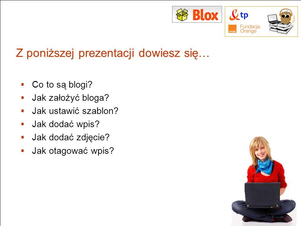 Z poniższej prezentacji dowiesz się… Co to są blogi? Jak założyć bloga? Jak ustawić szablon? Jak dodać wpis? Jak dodać zdjęcie? Jak otagować wpis? 2