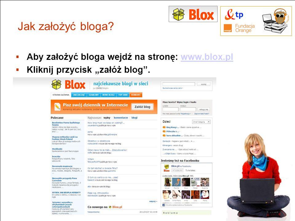 Jak założyć bloga? Aby założyć bloga wejdź na stronę: www.blox.plwww.blox.pl Kliknij przycisk załóż blog. 4
