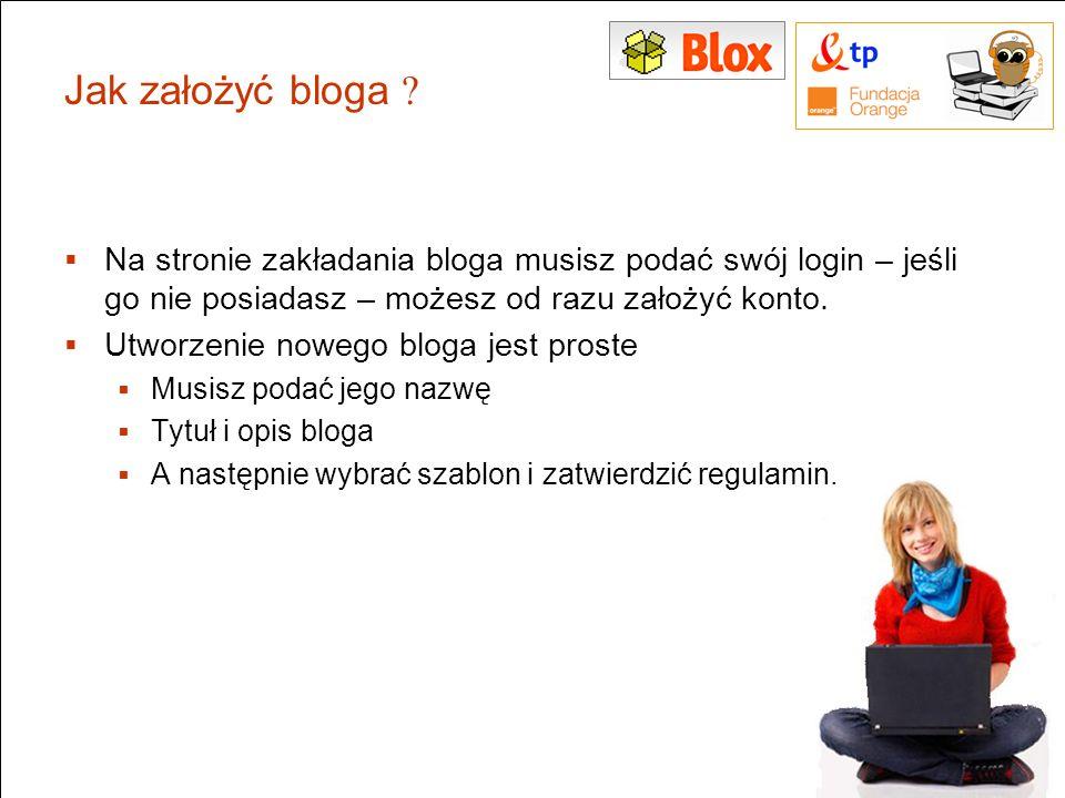 Jak założyć bloga ? Na stronie zakładania bloga musisz podać swój login – jeśli go nie posiadasz – możesz od razu założyć konto. Utworzenie nowego blo