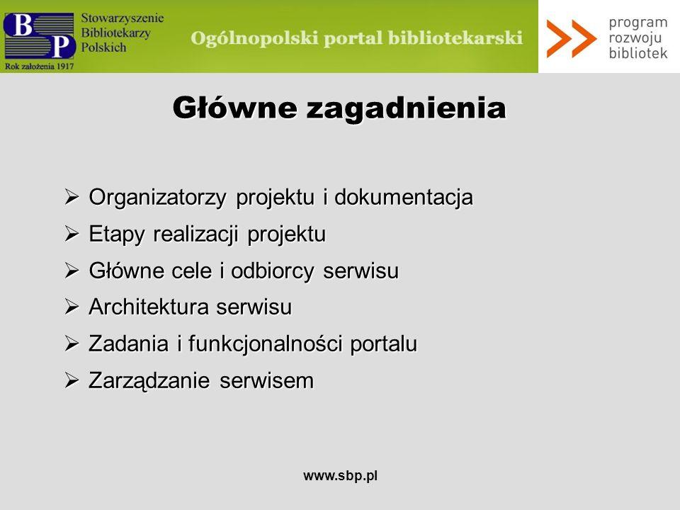 www.sbp.pl Organizatorzy projektu Stowarzyszenie Bibliotekarzy Polskich – Fundacja Rozwoju Społeczeństwa Informacyjnego – finansująca projekt w ramach Programu Rozwoju Bibliotek