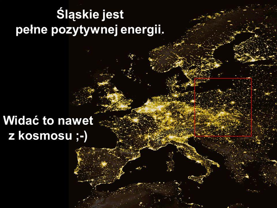 Śląskie jest pełne pozytywnej energii. Widać to nawet z kosmosu ;-)