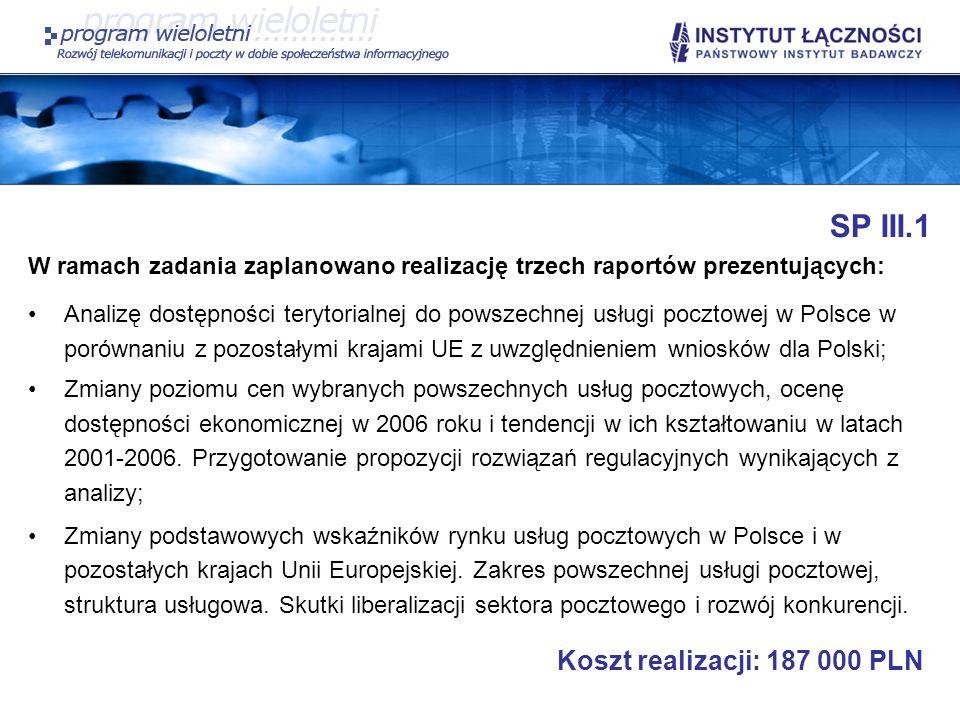 SP III.1 W ramach zadania zaplanowano realizację trzech raportów prezentujących: Analizę dostępności terytorialnej do powszechnej usługi pocztowej w P