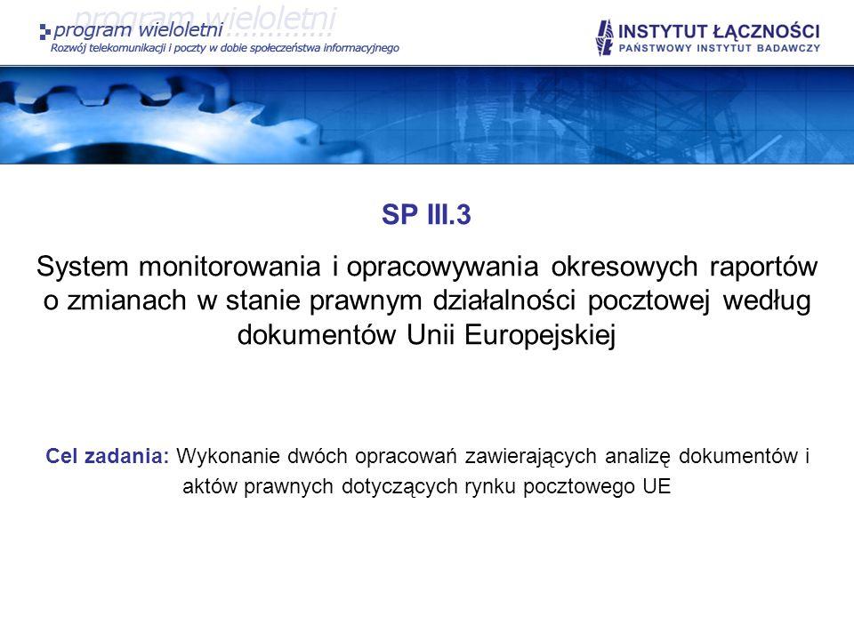 SP III.3 System monitorowania i opracowywania okresowych raportów o zmianach w stanie prawnym działalności pocztowej według dokumentów Unii Europejski