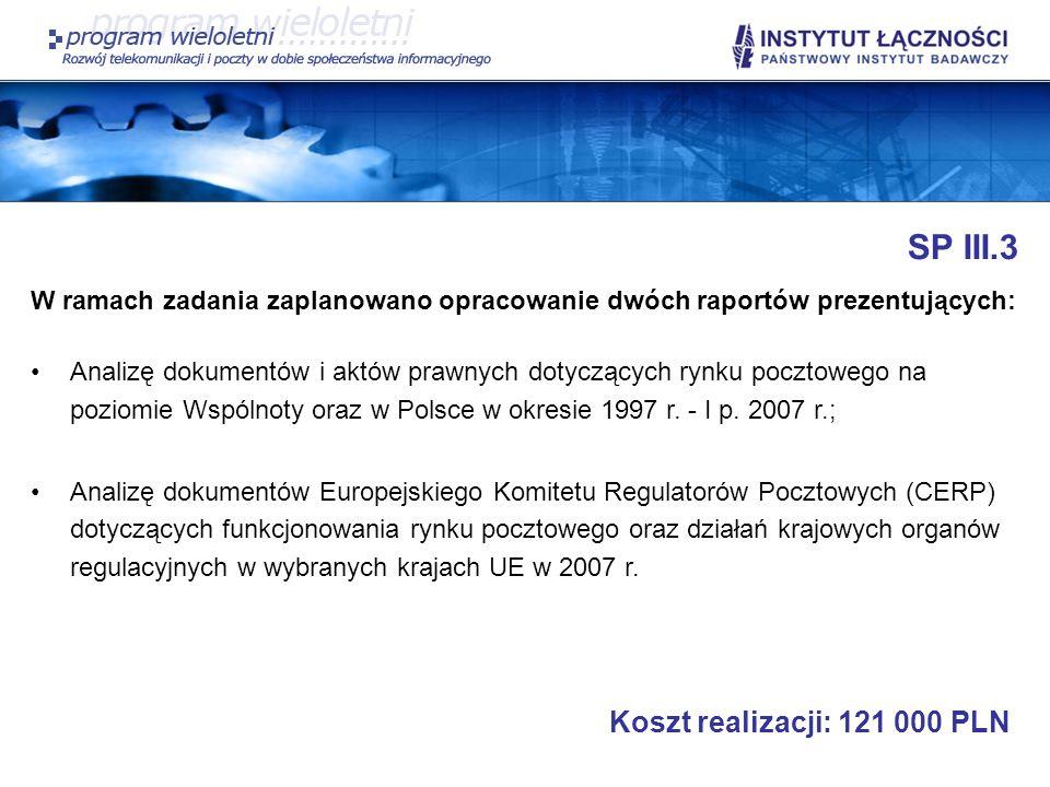 SP III.3 W ramach zadania zaplanowano opracowanie dwóch raportów prezentujących: Analizę dokumentów i aktów prawnych dotyczących rynku pocztowego na p