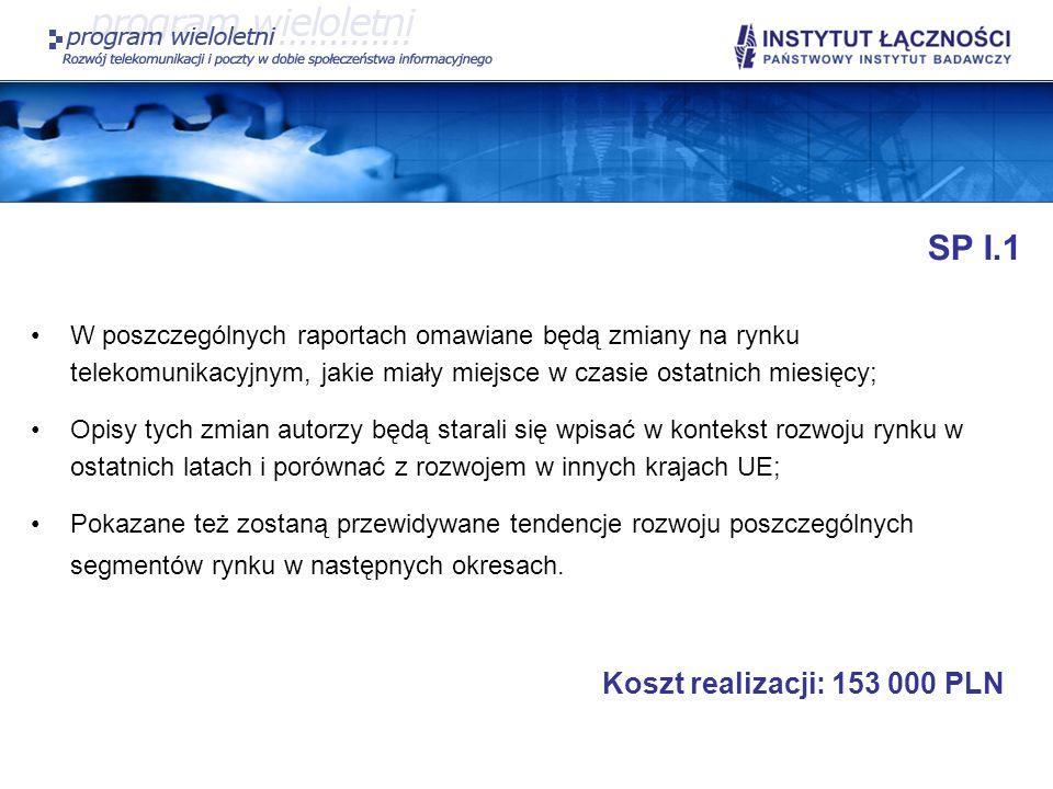 SP I.5 Przygotowanie koncepcji i kierunków regulacji prawnych dotyczących działalności na rynku komunikacji elektronicznej Cel zadania: Wypełnienie przez Polskę postanowień Dyrektywy 2006/24/WE Parlamentu Europejskiego i Rady z dnia 15 marca 2006 w sprawie zatrzymywania generowanych lub przetwarzanych danych w związku ze świadczeniem ogólnie dostępnych usług łączności elektronicznej lub udostępnianiem publicznych sieci łączności – aspekty techniczno-organizacyjne