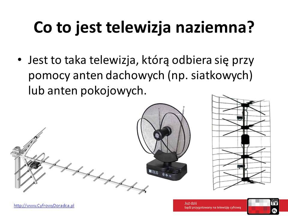 Co to jest telewizja naziemna? Jest to taka telewizja, którą odbiera się przy pomocy anten dachowych (np. siatkowych) lub anten pokojowych. http://www