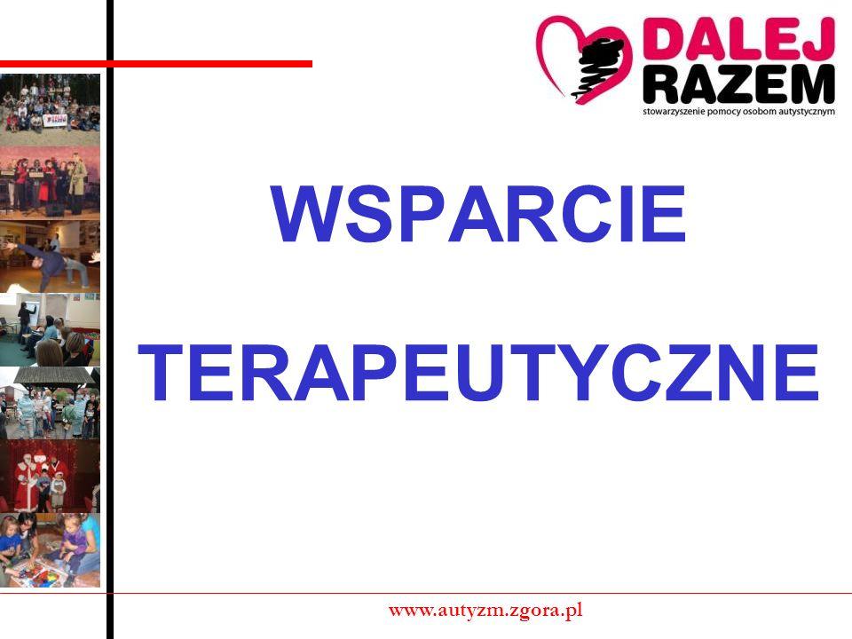 WSPARCIE TERAPEUTYCZNE www.autyzm.zgora.pl