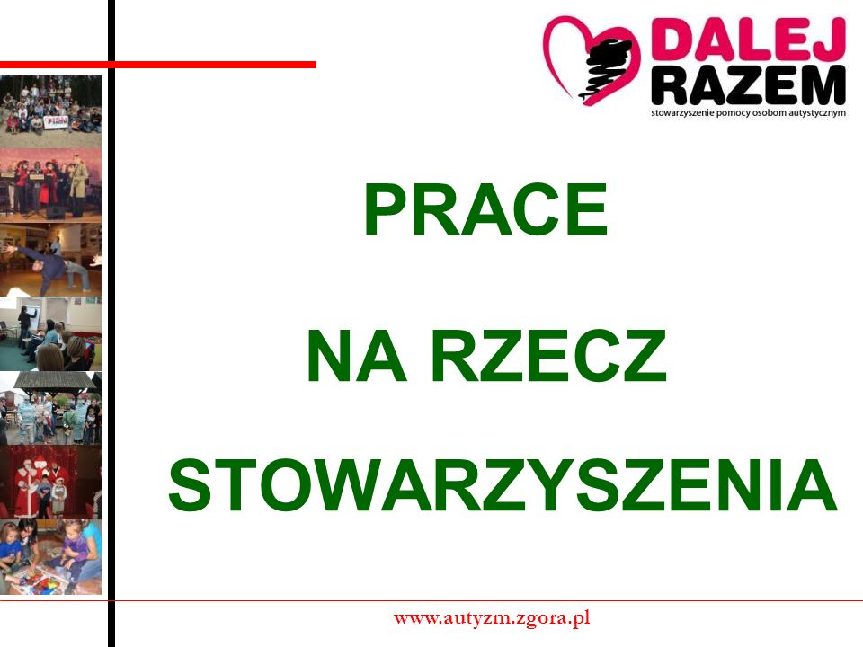 PRACE NA RZECZ STOWARZYSZENIA www.autyzm.zgora.pl