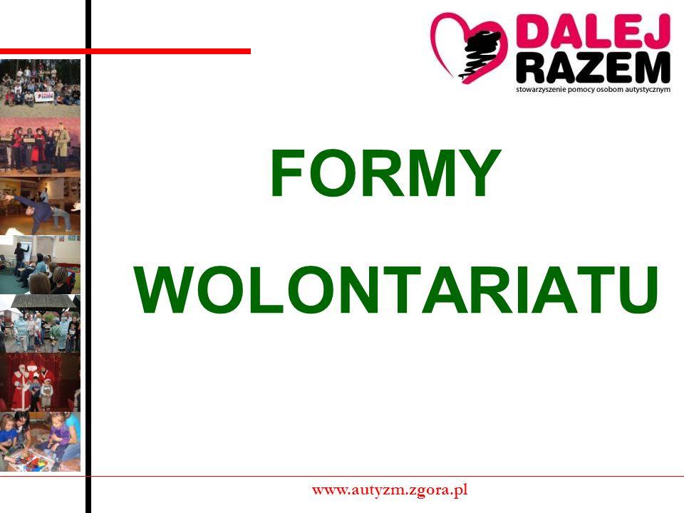 CZEGO OCZEKUJEMY OD WOLONTARIUSZA? www.autyzm.zgora.pl