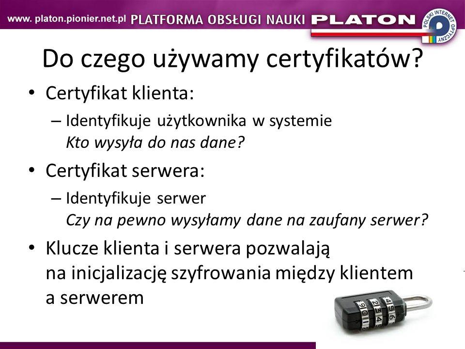 11 Do czego używamy certyfikatów? Certyfikat klienta: – Identyfikuje użytkownika w systemie Kto wysyła do nas dane? Certyfikat serwera: – Identyfikuje