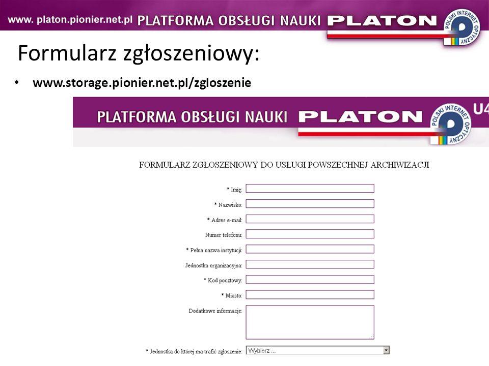 Formularz zgłoszeniowy: www.storage.pionier.net.pl/zgloszenie