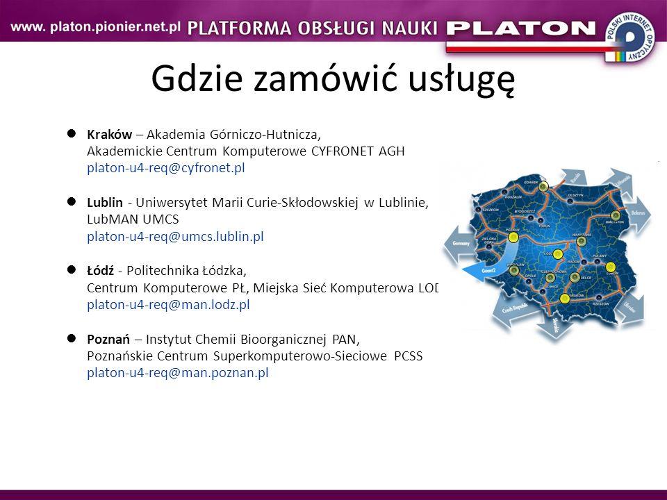 Kraków – Akademia Górniczo-Hutnicza, Akademickie Centrum Komputerowe CYFRONET AGH platon-u4-req@cyfronet.pl Lublin - Uniwersytet Marii Curie-Skłodowsk