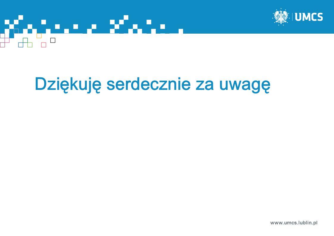 Dziękuję serdecznie za uwagę www.umcs.lublin.pl