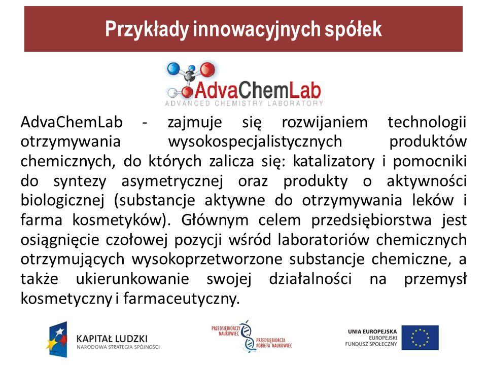 AdvaChemLab - zajmuje się rozwijaniem technologii otrzymywania wysokospecjalistycznych produktów chemicznych, do których zalicza się: katalizatory i pomocniki do syntezy asymetrycznej oraz produkty o aktywności biologicznej (substancje aktywne do otrzymywania leków i farma kosmetyków).