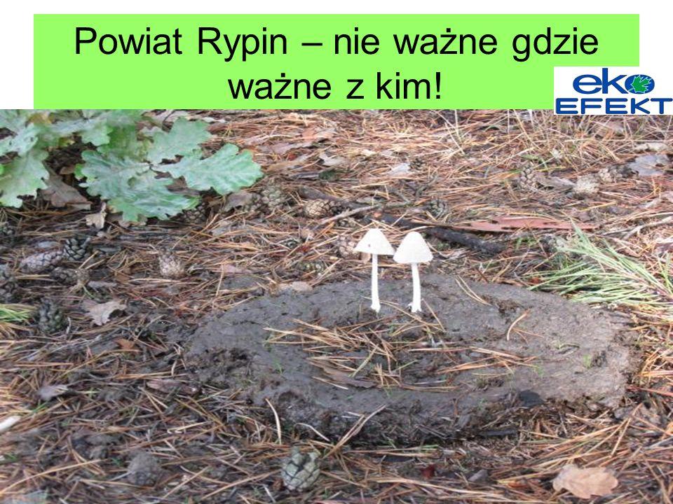 Powiat Rypin – nie ważne gdzie ważne z kim!