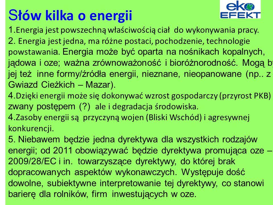 S łów kilka o energii 1.Energia jest powszechną właściwością ciał do wykonywania pracy.