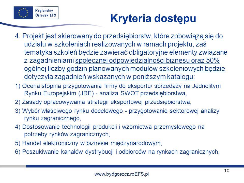 www.miasto.roEFS.pl Kryteria dostępu 4. Projekt jest skierowany do przedsiębiorstw, które zobowiążą się do udziału w szkoleniach realizowanych w ramac