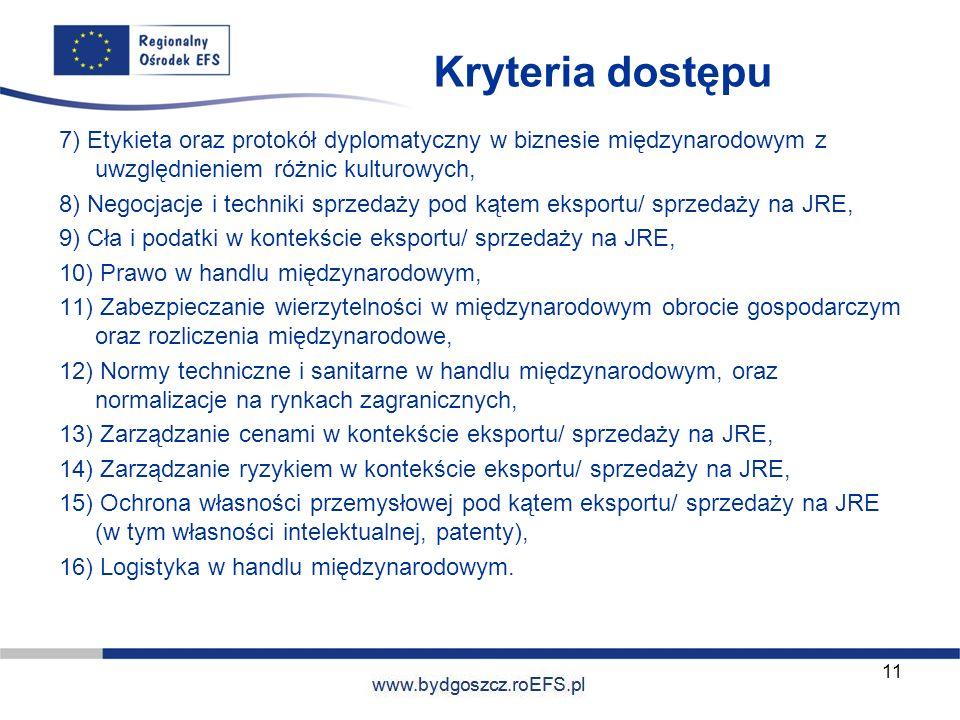 www.miasto.roEFS.pl Kryteria dostępu 7) Etykieta oraz protokół dyplomatyczny w biznesie międzynarodowym z uwzględnieniem różnic kulturowych, 8) Negocj