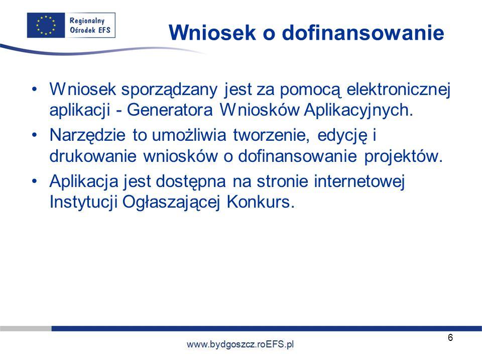 www.miasto.roEFS.pl Wniosek o dofinansowanie Wniosek sporządzany jest za pomocą elektronicznej aplikacji - Generatora Wniosków Aplikacyjnych. Narzędzi