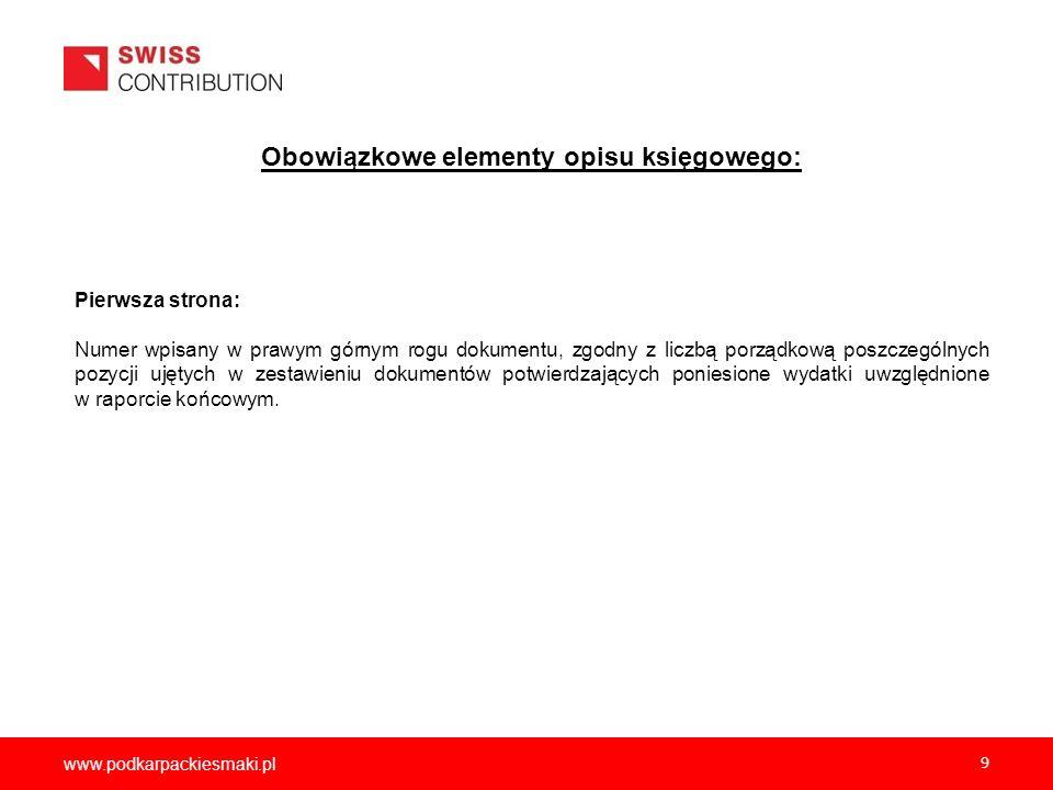 www.podkarpackiesmaki.pl 9 Obowiązkowe elementy opisu księgowego: Pierwsza strona: Numer wpisany w prawym górnym rogu dokumentu, zgodny z liczbą porzą