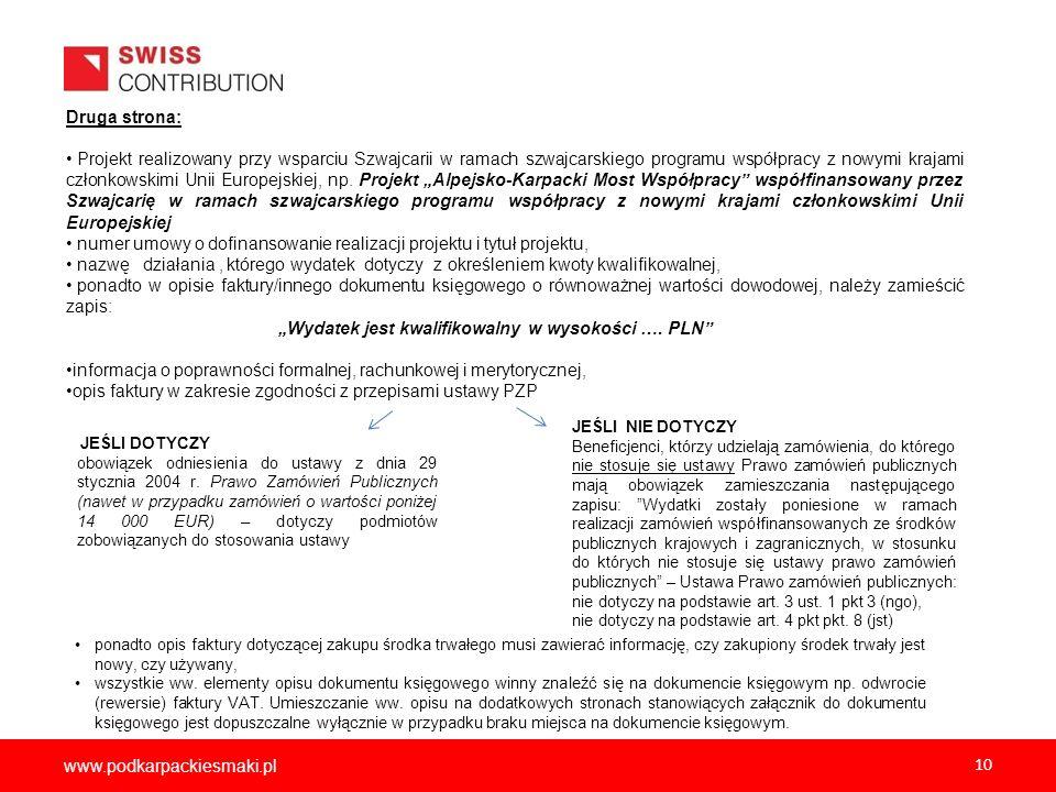 www.podkarpackiesmaki.pl 10 Druga strona: Projekt realizowany przy wsparciu Szwajcarii w ramach szwajcarskiego programu współpracy z nowymi krajami cz