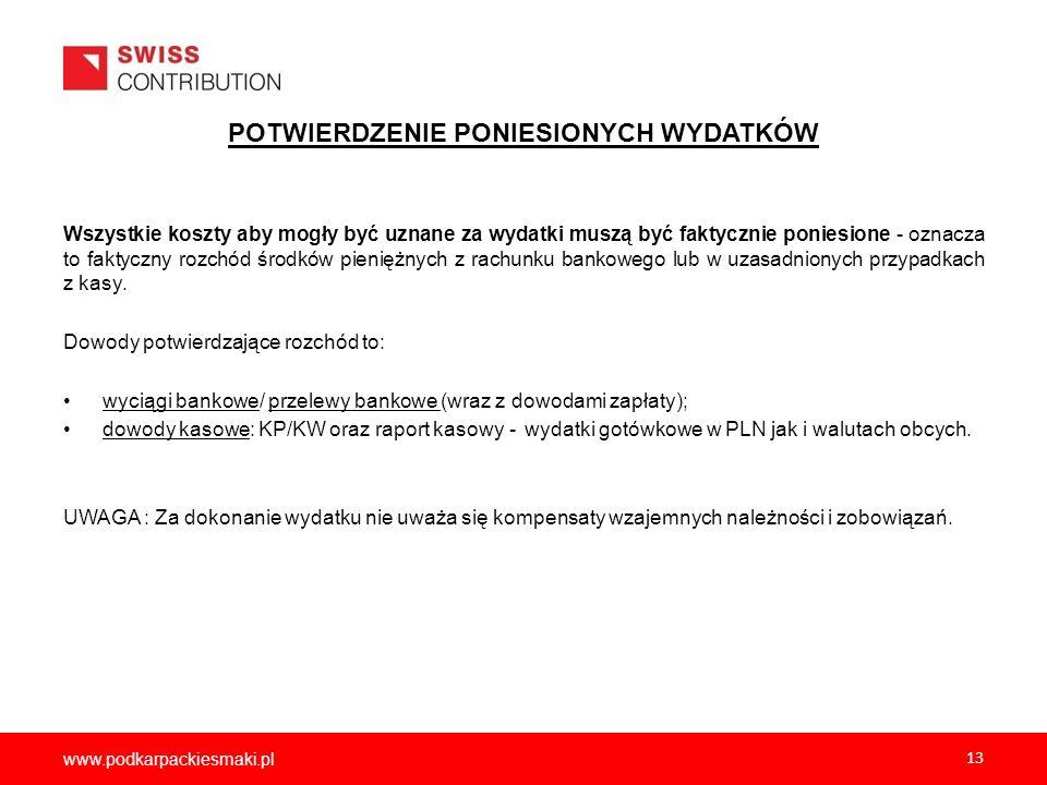 www.podkarpackiesmaki.pl 13 POTWIERDZENIE PONIESIONYCH WYDATKÓW Wszystkie koszty aby mogły być uznane za wydatki muszą być faktycznie poniesione - ozn