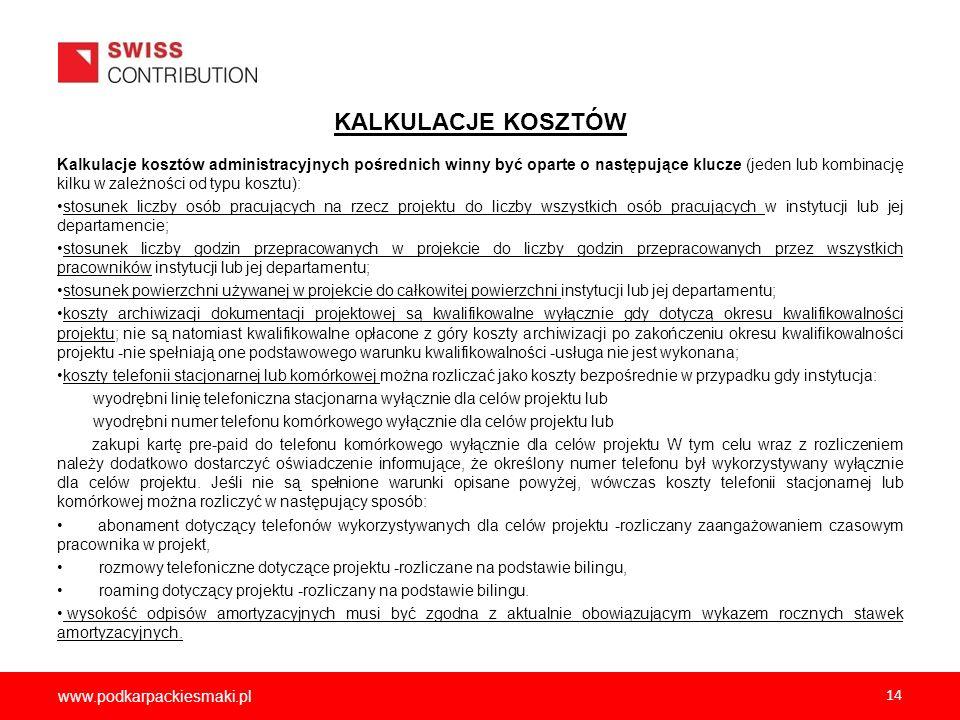 www.podkarpackiesmaki.pl 14 KALKULACJE KOSZTÓW Kalkulacje kosztów administracyjnych pośrednich winny być oparte o następujące klucze (jeden lub kombin