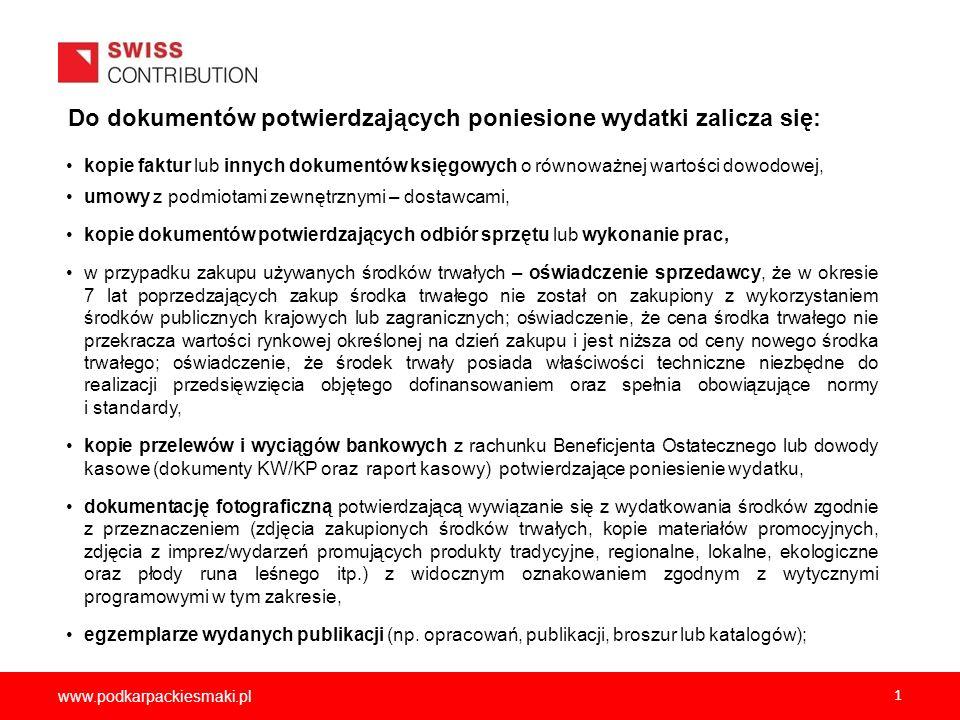 www.podkarpackiesmaki.pl 1 kopie faktur lub innych dokumentów księgowych o równoważnej wartości dowodowej, umowy z podmiotami zewnętrznymi – dostawcam