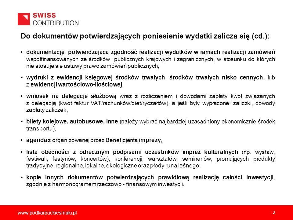 www.podkarpackiesmaki.pl 13 POTWIERDZENIE PONIESIONYCH WYDATKÓW Wszystkie koszty aby mogły być uznane za wydatki muszą być faktycznie poniesione - oznacza to faktyczny rozchód środków pieniężnych z rachunku bankowego lub w uzasadnionych przypadkach z kasy.
