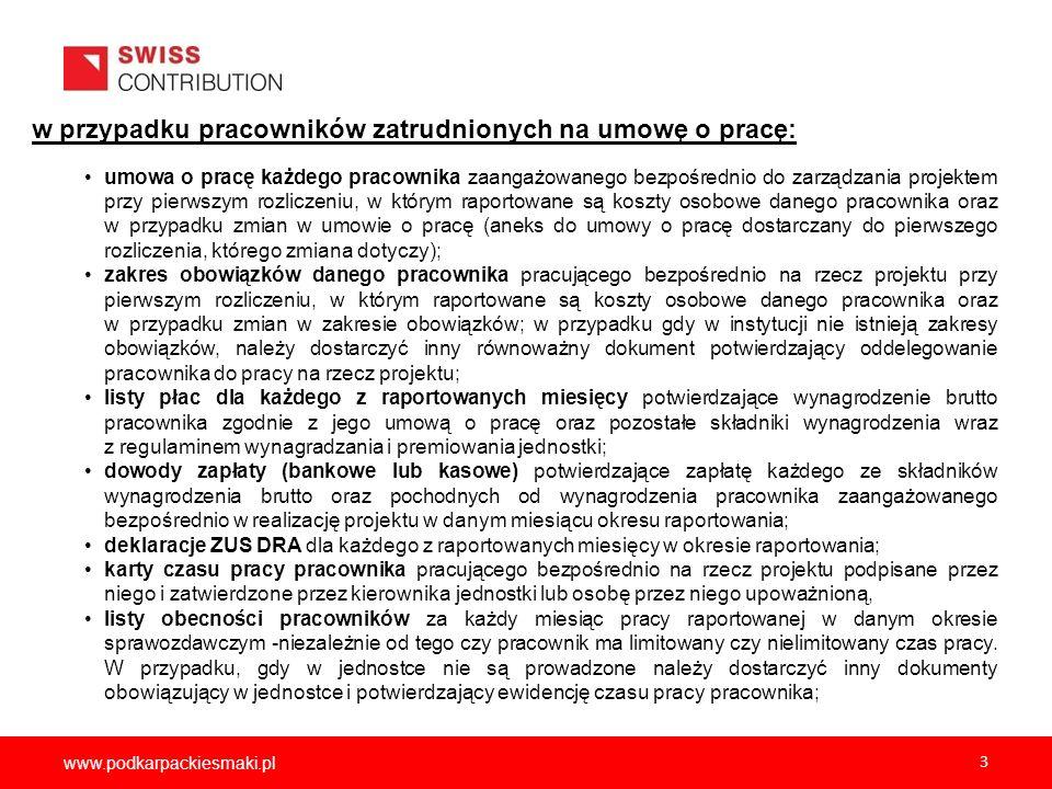 www.podkarpackiesmaki.pl 4 W przypadku osób zatrudnionych na umowy cywilno-prawne: umowy zlecenia, umowy o dzieło wraz z rachunkami, poświadczeniem odbioru usługi oraz dowodami zapłaty wynagrodzenia brutto wynikającego z tych umów i narzutów pracodawcy (jeżeli występują); protokoły odbioru usług (jeżeli poświadczenie odbioru usługi nie znajduje się na rachunku do umowy) oraz stwierdzenie wykonywania; dokumentacja z przeprowadzonego postępowania przetargowego zrealizowanego zgodnie z ustaw Prawo Zamówień Publicznych (jeżeli dotyczy) w przypadku zamówień do 14 000 EUR uzasadnienie potwierdzające wybranie najkorzystniejszej oferty, w przypadku podmiotów, które nie są zobligowane do stosowania ustawy PZP - potwierdzenie dokonania rozeznania rynku zlecanych usług oraz wyboru wykonawcy zgodnie z zasadami uczciwej konkurencji i równego traktowania potencjalnych wykonawców (np.