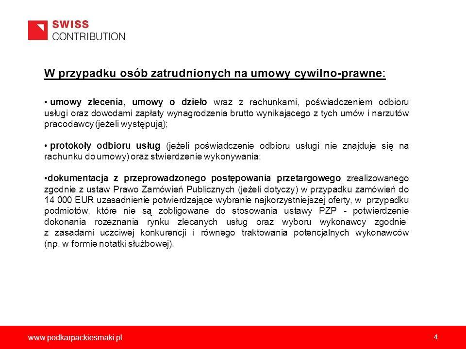 www.podkarpackiesmaki.pl 4 W przypadku osób zatrudnionych na umowy cywilno-prawne: umowy zlecenia, umowy o dzieło wraz z rachunkami, poświadczeniem od
