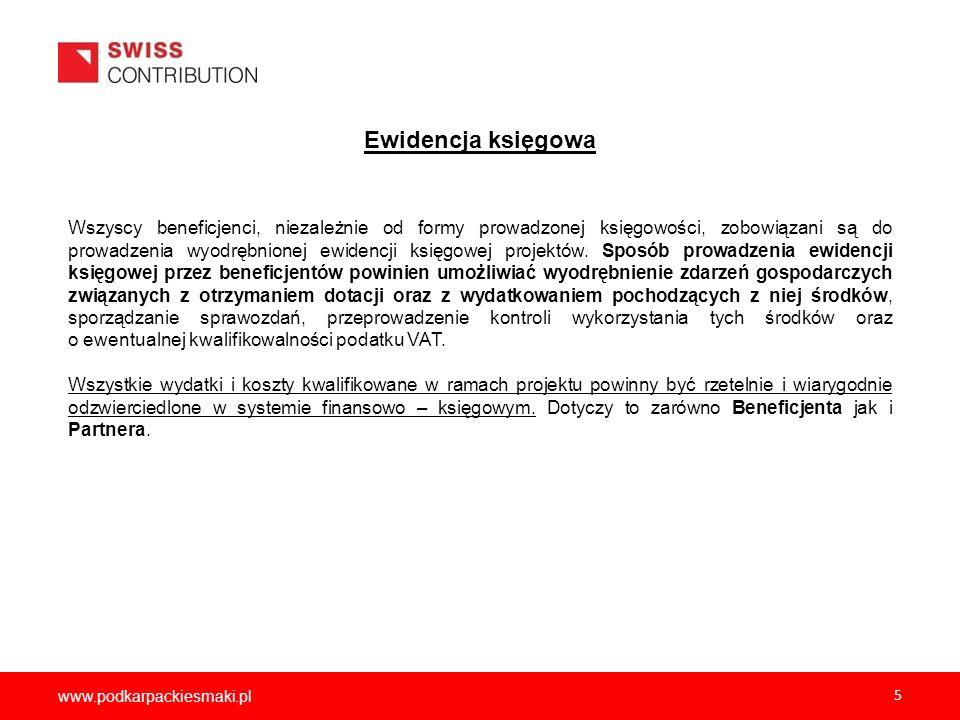 www.podkarpackiesmaki.pl 5 Ewidencja księgowa Wszyscy beneficjenci, niezależnie od formy prowadzonej księgowości, zobowiązani są do prowadzenia wyodrę