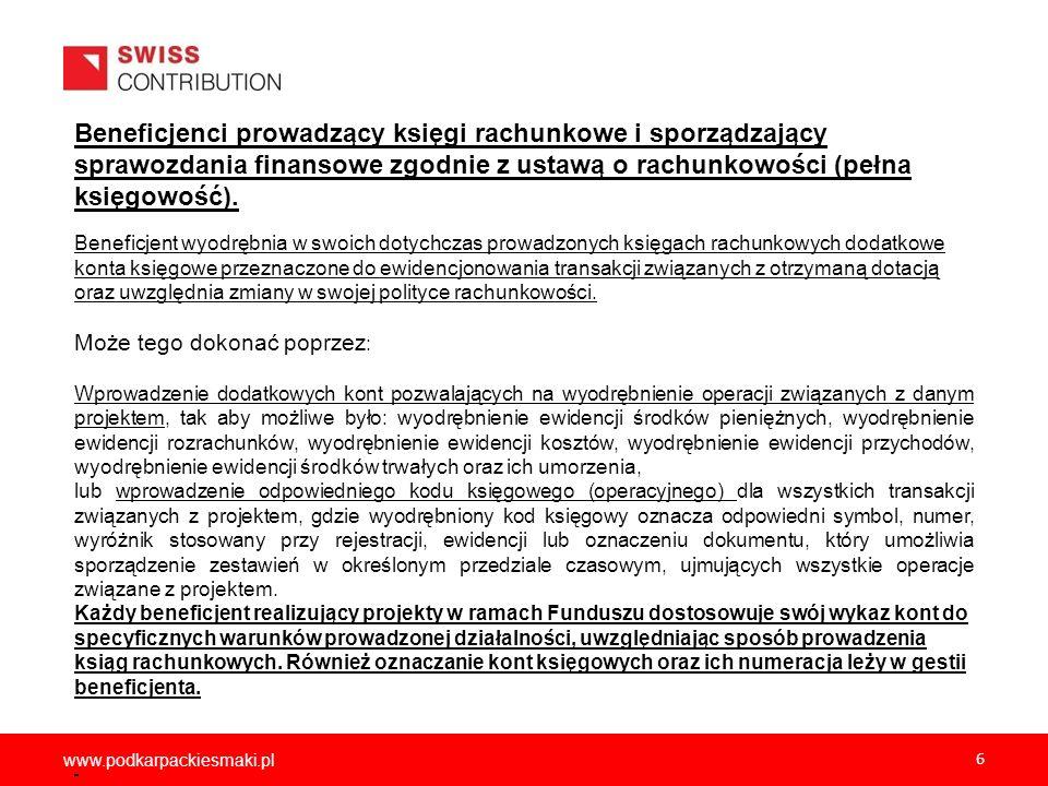 www.podkarpackiesmaki.pl 7 Beneficjenci prowadzący podatkową księgę przychodów i rozchodów Beneficjent wykorzystuje do celów ewidencji księgowej narzędzia księgowe, które zobowiązany jest stosować na podstawie obowiązujących przepisów tj.