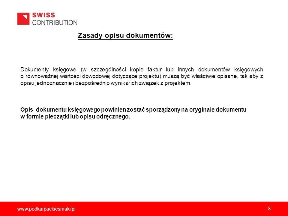 www.podkarpackiesmaki.pl 9 Obowiązkowe elementy opisu księgowego: Pierwsza strona: Numer wpisany w prawym górnym rogu dokumentu, zgodny z liczbą porządkową poszczególnych pozycji ujętych w zestawieniu dokumentów potwierdzających poniesione wydatki uwzględnione w raporcie końcowym.