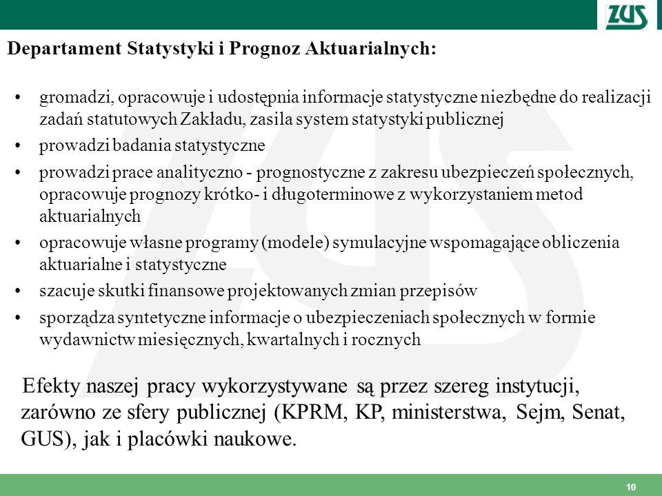 10 Departament Statystyki i Prognoz Aktuarialnych: gromadzi, opracowuje i udostępnia informacje statystyczne niezbędne do realizacji zadań statutowych