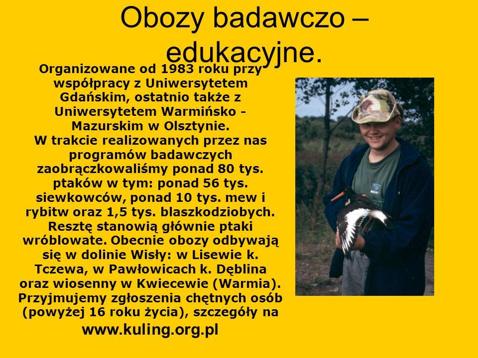 Obozy badawczo – edukacyjne. Organizowane od 1983 roku przy współpracy z Uniwersytetem Gdańskim, ostatnio także z Uniwersytetem Warmińsko - Mazurskim