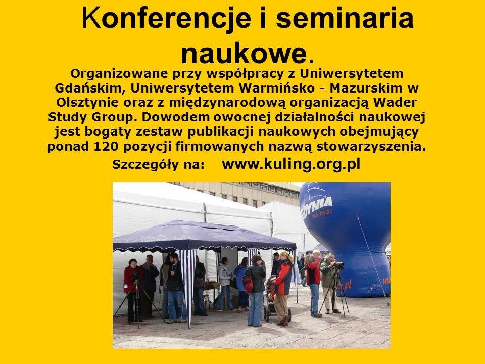 Konferencje i seminaria naukowe. Organizowane przy współpracy z Uniwersytetem Gdańskim, Uniwersytetem Warmińsko - Mazurskim w Olsztynie oraz z międzyn