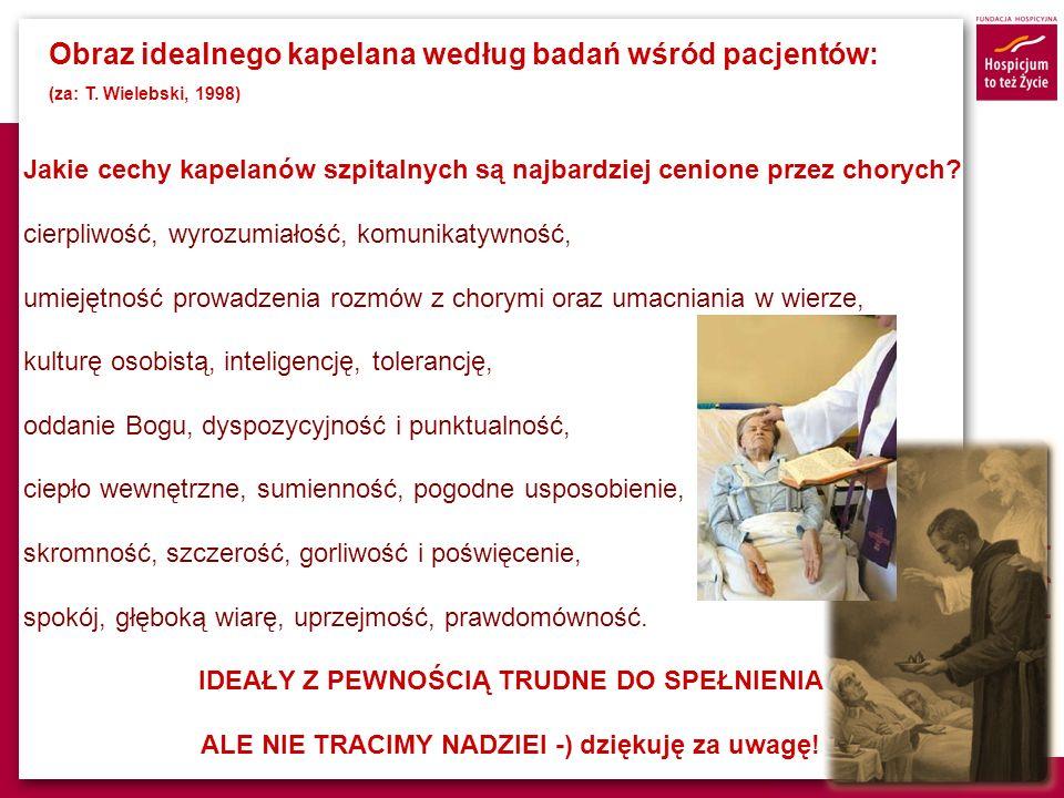 Obraz idealnego kapelana według badań wśród pacjentów: (za: T. Wielebski, 1998) Jakie cechy kapelanów szpitalnych są najbardziej cenione przez chorych