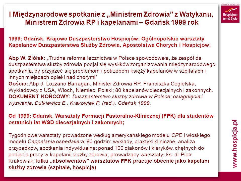 I Międzynarodowe spotkanie z Ministrem Zdrowia z Watykanu, Ministrem Zdrowia RP i kapelanami – Gdańsk 1999 rok 1999; Gdańsk, Krajowe Duszpasterstwo Ho