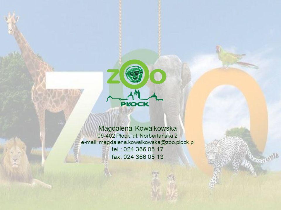 Magdalena Kowalkowska 09-402 Płock, ul. Norbertańska 2 e-mail: magdalena.kowalkowska@zoo.plock.pl tel.: 024 366 05 17 fax: 024 366 05 13
