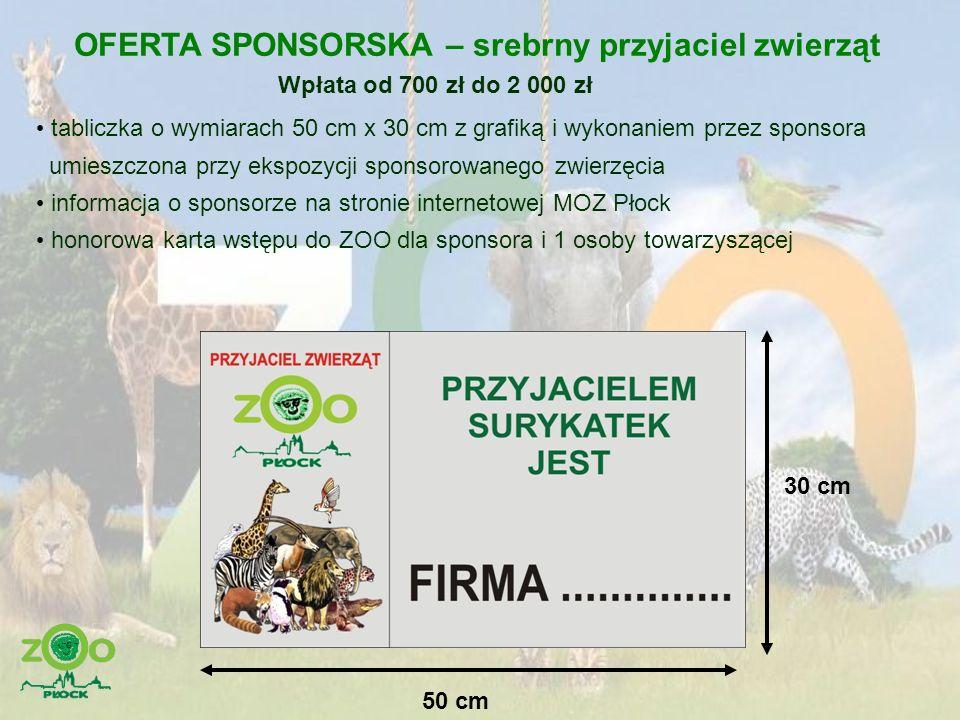 OFERTA SPONSORSKA – srebrny przyjaciel zwierząt Wpłata od 700 zł do 2 000 zł tabliczka o wymiarach 50 cm x 30 cm z grafiką i wykonaniem przez sponsora