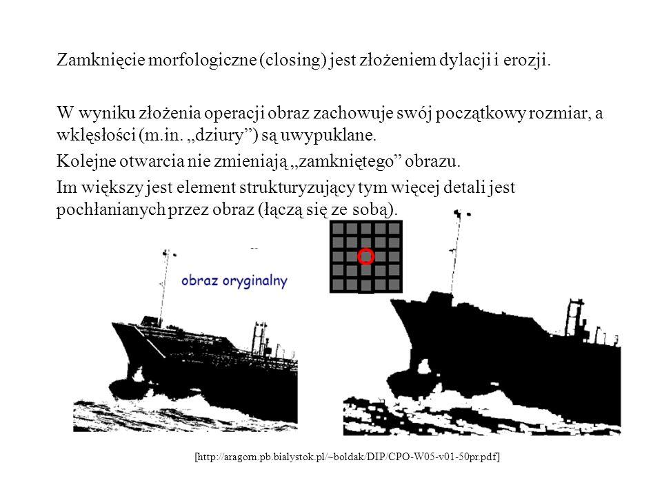Zamknięcie morfologiczne (closing) jest złożeniem dylacji i erozji. W wyniku złożenia operacji obraz zachowuje swój początkowy rozmiar, a wklęsłości (
