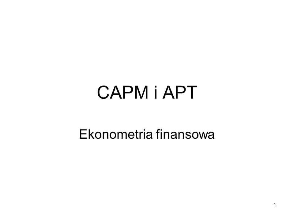 1 CAPM i APT Ekonometria finansowa