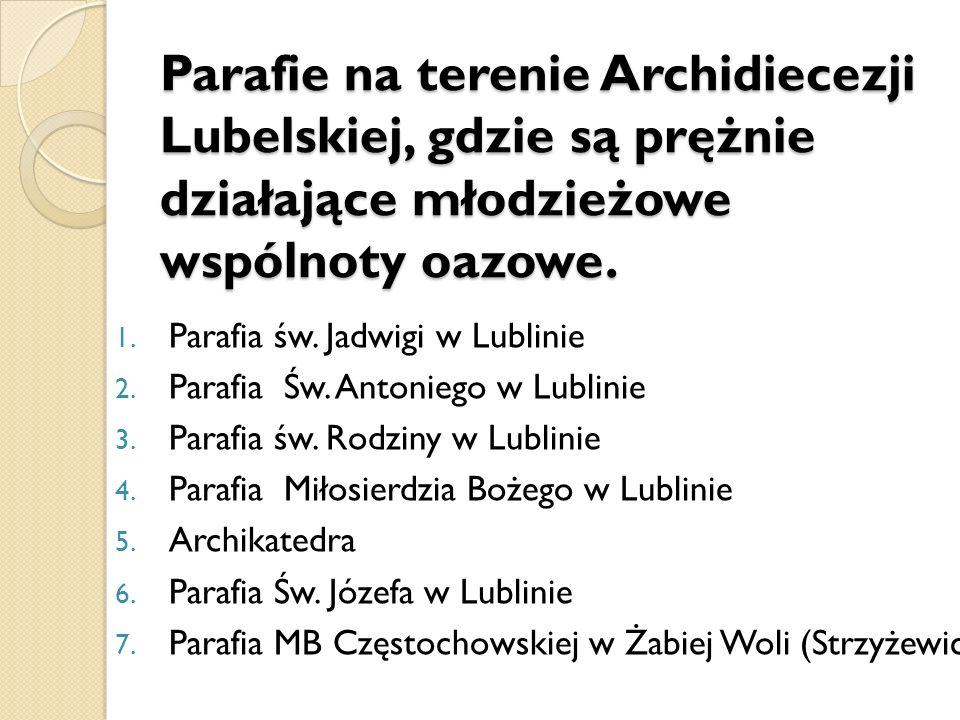 1.Parafia Chrystusa Odkupiciela w Chełmie 2. Parafia Podwyższenia Krzyża Św.