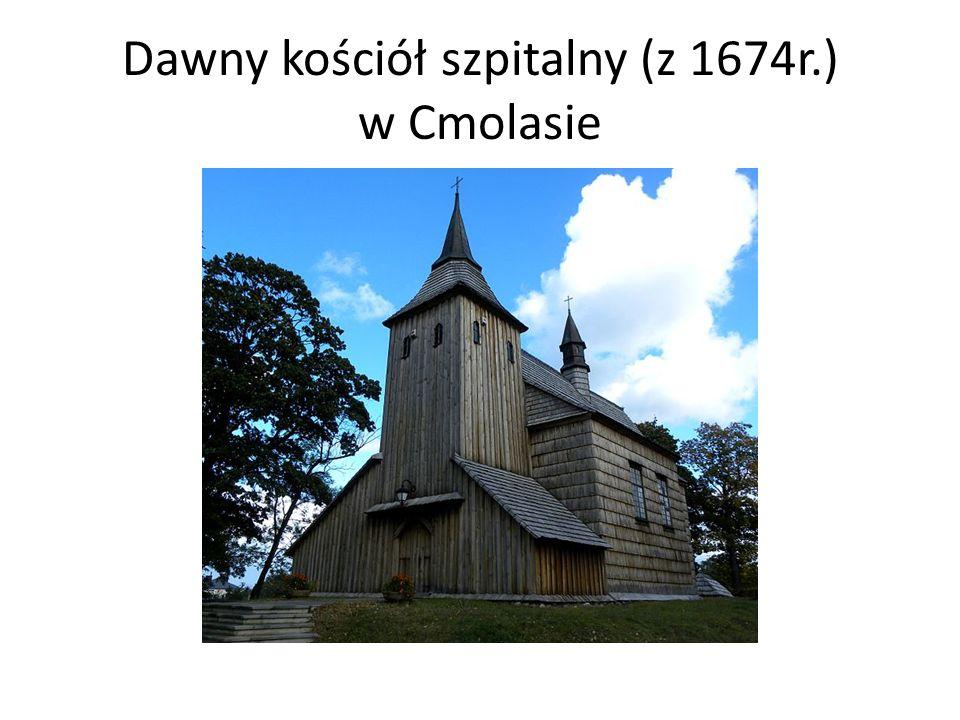 Dawny kościół szpitalny (z 1674r.) w Cmolasie
