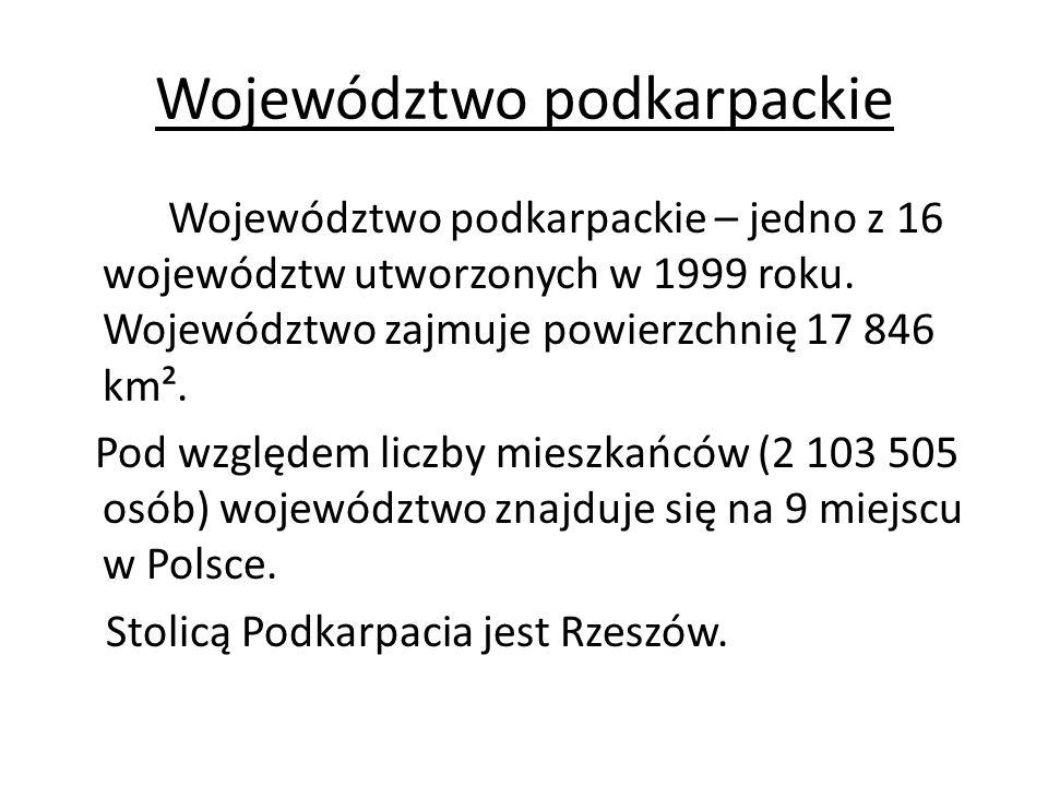 Województwo podkarpackie Województwo podkarpackie – jedno z 16 województw utworzonych w 1999 roku. Województwo zajmuje powierzchnię 17 846 km². Pod wz
