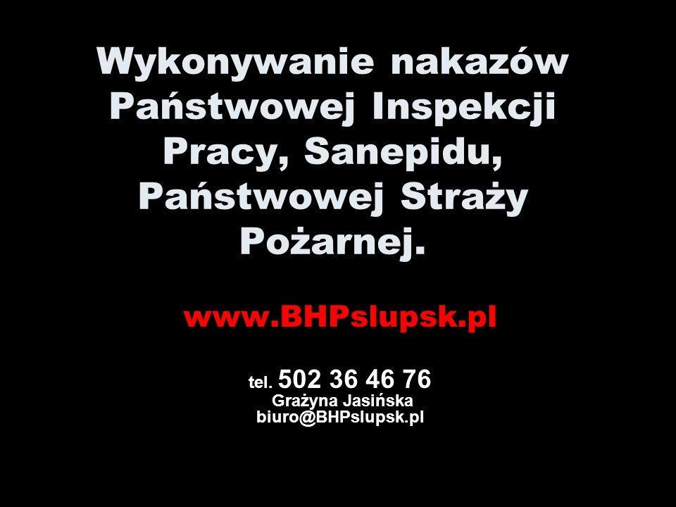 TWÓJ PRACOWNIK MIAŁ WYPADEK? NIE WIESZ CO ROBIĆ ? www.BHPslupsk.pl tel. 502 36 46 76 Grażyna Jasińska biuro@BHPslupsk.pl