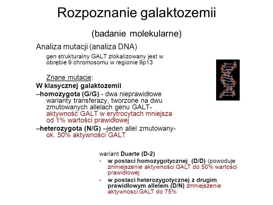 Rozpoznanie galaktozemii (badanie molekularne) Analiza mutacji (analiza DNA) gen strukturalny GALT zlokalizowany jest w obrębie 9 chromosomu w regioni