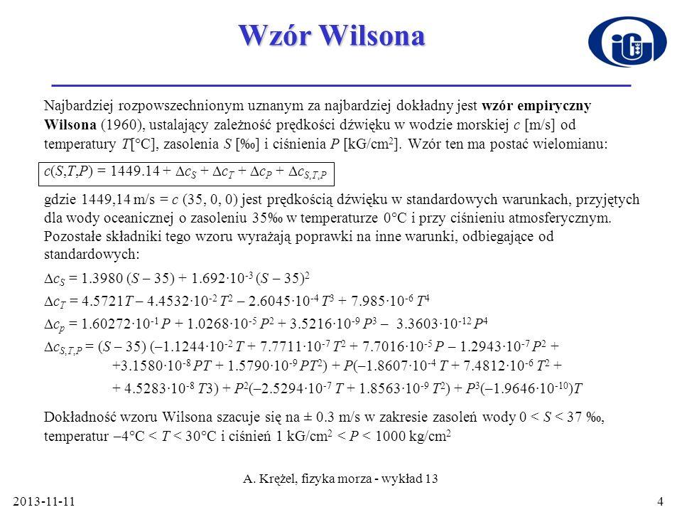 2013-11-114 Wzór Wilsona Najbardziej rozpowszechnionym uznanym za najbardziej dokładny jest wzór empiryczny Wilsona (1960), ustalający zależność prędk